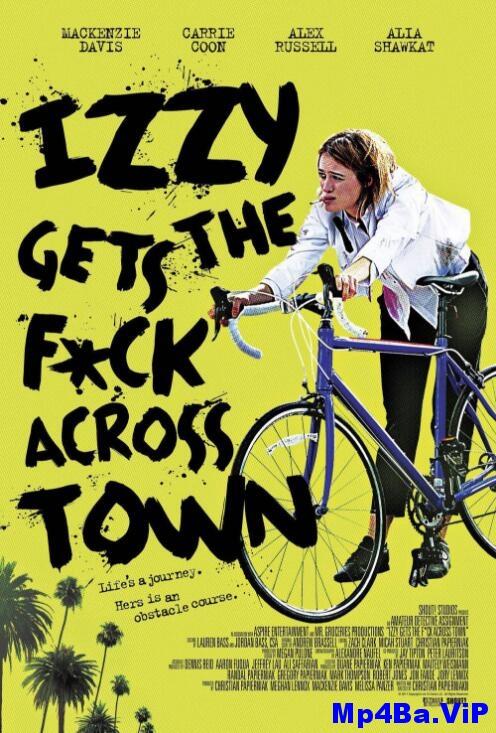 [简体字幕]伊兹大闹洛杉矶.Izzy.Gets.the.Fuck.Across.Town.2017.LiMiTED.1080p.BluRay.x264.CHS-2.58GB