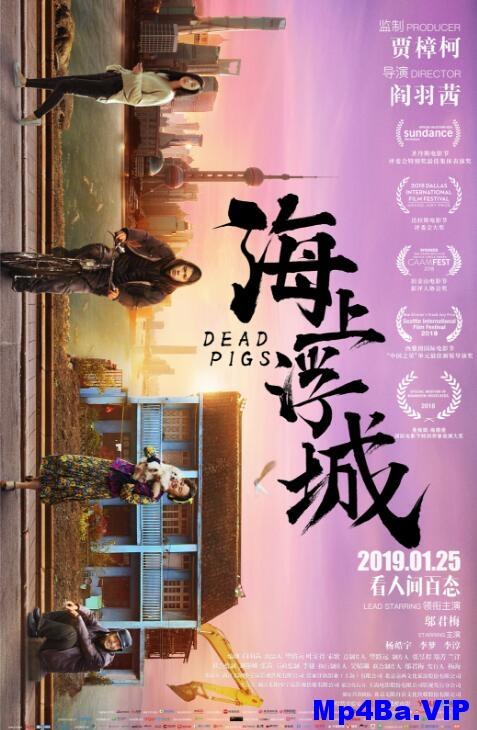 [简体字幕]海上浮城.Dead.Pigs.2018.1080p.WEB-DL.X264.AAC-1.69GB